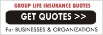 Get Group Life Insurance Quotes  for Businesses and Groups